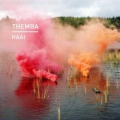 Themba - Haai (ft. Lolo Vilakazi)